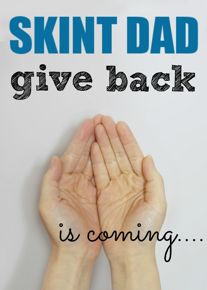 You reap what you sow; well that's what I believe and because of this I am truly delighted to share with you something I have been planning for quite a while: The Skint Dad Give Back.